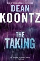 The Taking von Dean Koontz (2011, Taschenbuch)