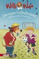Willi Wau 03 - Der super Fußballtrainer von Elfie Donnelly (2011, Gebunden)