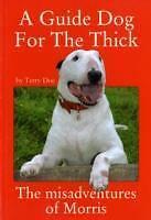 A Guide Dog for the Thick von Terry Doe (2005, Taschenbuch)