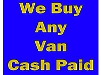 WE BUY ANY VAN TRUCK 44 TIPPER PICK UP MINI BUS DIGGER DUMPER FORKLIFT SCRAP WANTED NO MOT NO KEYS