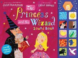 The Princess and the Wizard Sound Book von Julia Donaldson (2013, Gebundene...