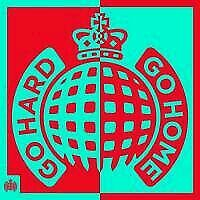 MINISTRY OF SOUND: GO HARD OR GO HOME: