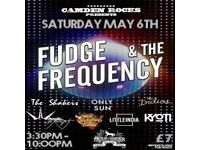CAMDEN ROCKS PRESENTS FUDGE AND THE FREQUENCY AND MORE AT PROUD
