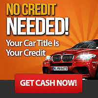 NO CREDIT NEEDED, YOUR CAR IS YOUR CREDIT! FAST APPROVAL!