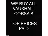 WE BUY ALL VAUXHALL CORSA'S TOP PRICES PAID £20 - £5000