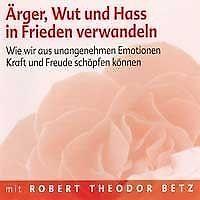 Ärger, Wut und Hass in Frieden verwandeln (2007)