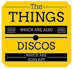 Things Which Are Also Discos