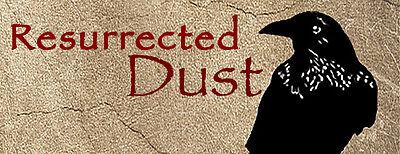 Resurrected Dust