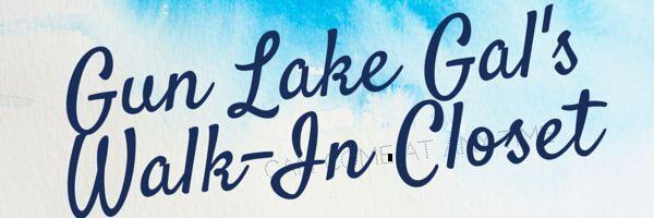 Gun Lake Gal's Walk-In Closet