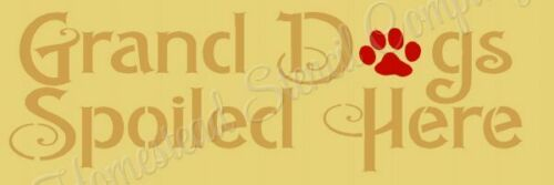 """Reusable Stencils 8739 A 4""""x12""""-GRAND DOGS SPOILED HERE- Mylar sign Stencils"""