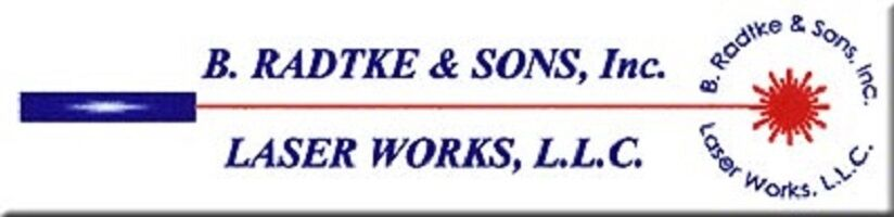 B. Radtke and Sons and Laser Works