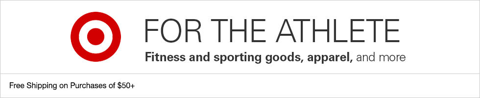 Target for the Athlete | Free shipping on purchases of $50+
