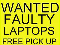 Faulty Laptops Wanted for Cash ! Hull only, free pick up ! up to £30