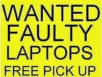 Wanted faulty/broken laptops! Cash waiting