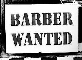 an experienced barber required