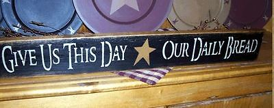 Primitive Sign  Give Us This Day Our Daily Bread   Star