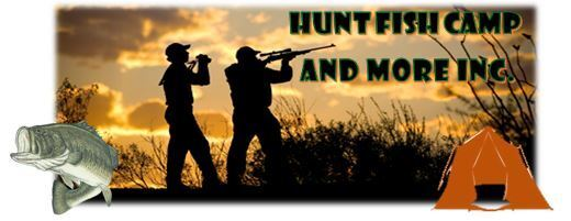 Hunt Fish Camp and More