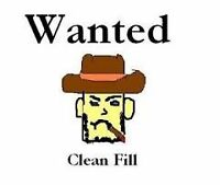 Wanted - clean fill - sand, dirt, gravel