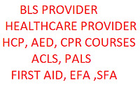 BLS PROVIDER, HCP, ACLS, PALS,  FIRST AID  CPR C , AED COURSES