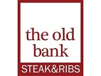 Full time grill chef required at The Old Bank Steak & Ribs