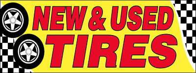 NEW & USED TIRES Vinyl Banner 3x10 ft Auto Shop Sign - yb