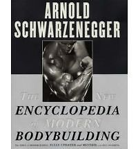 The New Encyclopedia of Modern Bodybuilding by Arnold Schwarzenegger NEW