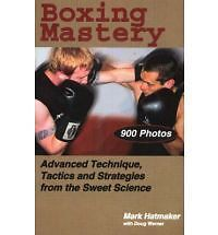 Boxing Mastery-Advanced Technique Tactics and Strategies-Mark Hatmaker