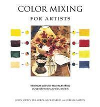 Color Mixing for Artists-Minimum Colors for Maximum Effect Using Wat-John Lidzey
