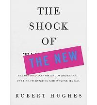 The Shock of the New (Revised) by Robert Hughes NEW