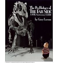 The Prehistory of the Far Side: A 10th Anniversary Exhibit by Gary Larson NEW