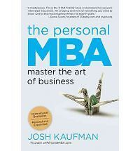 The Personal MBA: Master the Art of Business by Josh Kaufman NEW