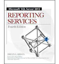 Microsoft SQL Server 2012 Reporting Services 4/E by Brian Larson NEW**