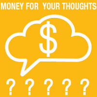 Money For Your Thoughts