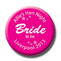 Personalised Hen Night/Party/Do Pin Badges - 58mm - 17 different designs