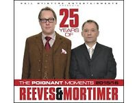 2x 25 Years of Reeves & Mortimer @ Bournemouth International Centre HALF PRICE!