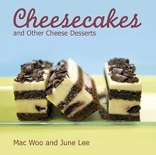 Cheesecakes and Other Cheese Desserts ' Woo Mac & Lee June