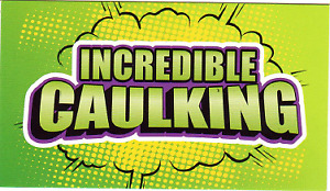 SAVE $$$ ON YOUR UTILITY BILLS- LET US RE-CAULK YOUR HOME