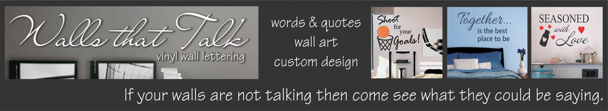 Walls That Talk Custom Vinyl Decor