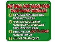 Scrap cars wanted TODAY sit back and get paid