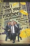 How I Met Your Mother and Philosophy 9780812698350