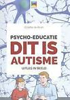 Psycho educatie Dit is autisme 9789492985019
