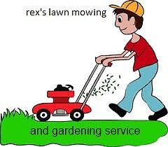 REX'S LAWN MOWING AND GARDENING SERVICE.