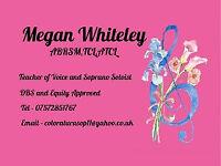 Megan Whiteley ABRSM,TCL,ATCL. Soprano Soloist