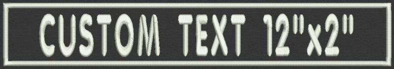 """Rectangle Custom Embroidered Name Tag, Biker Patch, badge 12"""" x 2"""""""