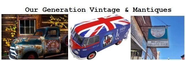 Our Generation Vintage & Mantiques