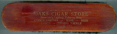 ON SALE* OLD ADV BRUSH BOZEMAN MT OAKS CIGAR STORE, LIQUORS, WINE, BEER, TACKLE (Bozeman Stores)