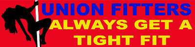Union Fitters Always Get A Tight Fit Hard Hat Sticker Cp-14