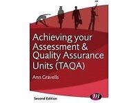 Achieving Your TAQA Assessor and Internal Quality Assurer Award, Ann Gravells, 2013