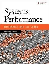 Systems Performance - Enterprise and Cloud, Brendan Gregg