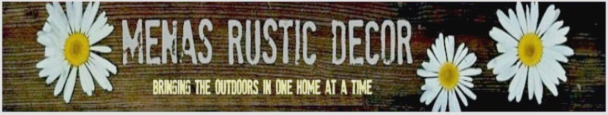 Menas Rustic Home Decor